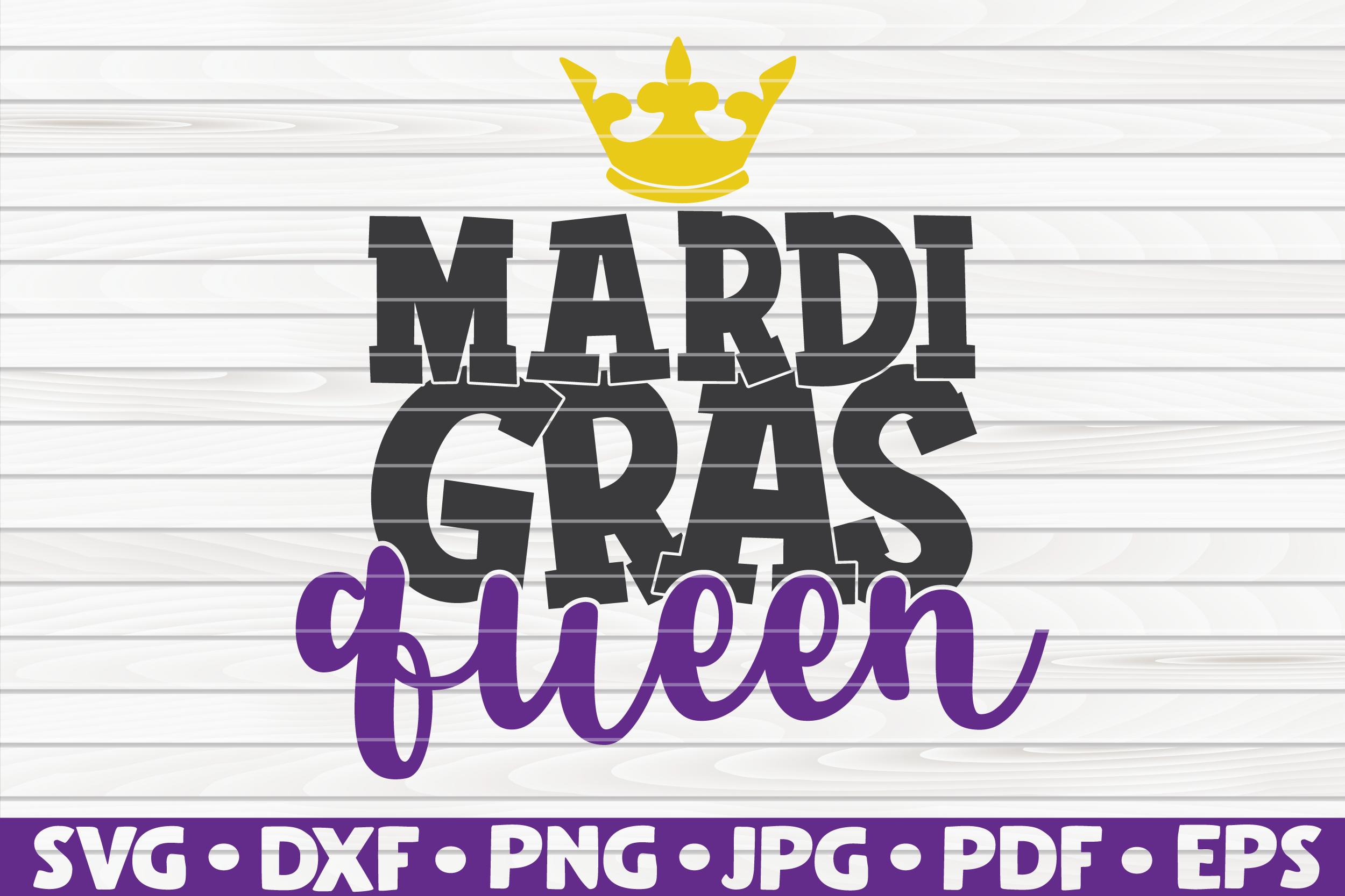 Mardi Gras Queen| Mardi Gras saying | SVG | cut file example image 1