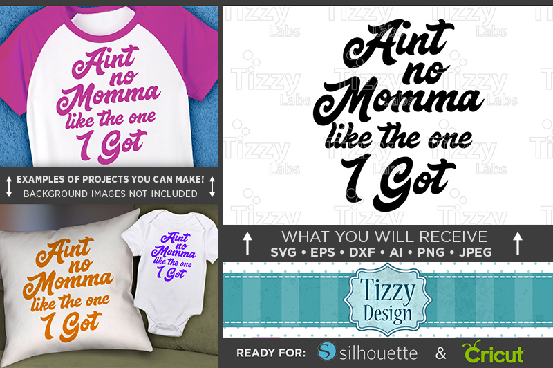 Aint No Mama Like The One I Got SVG - Cute Shirt SVG - 1087 example image 1