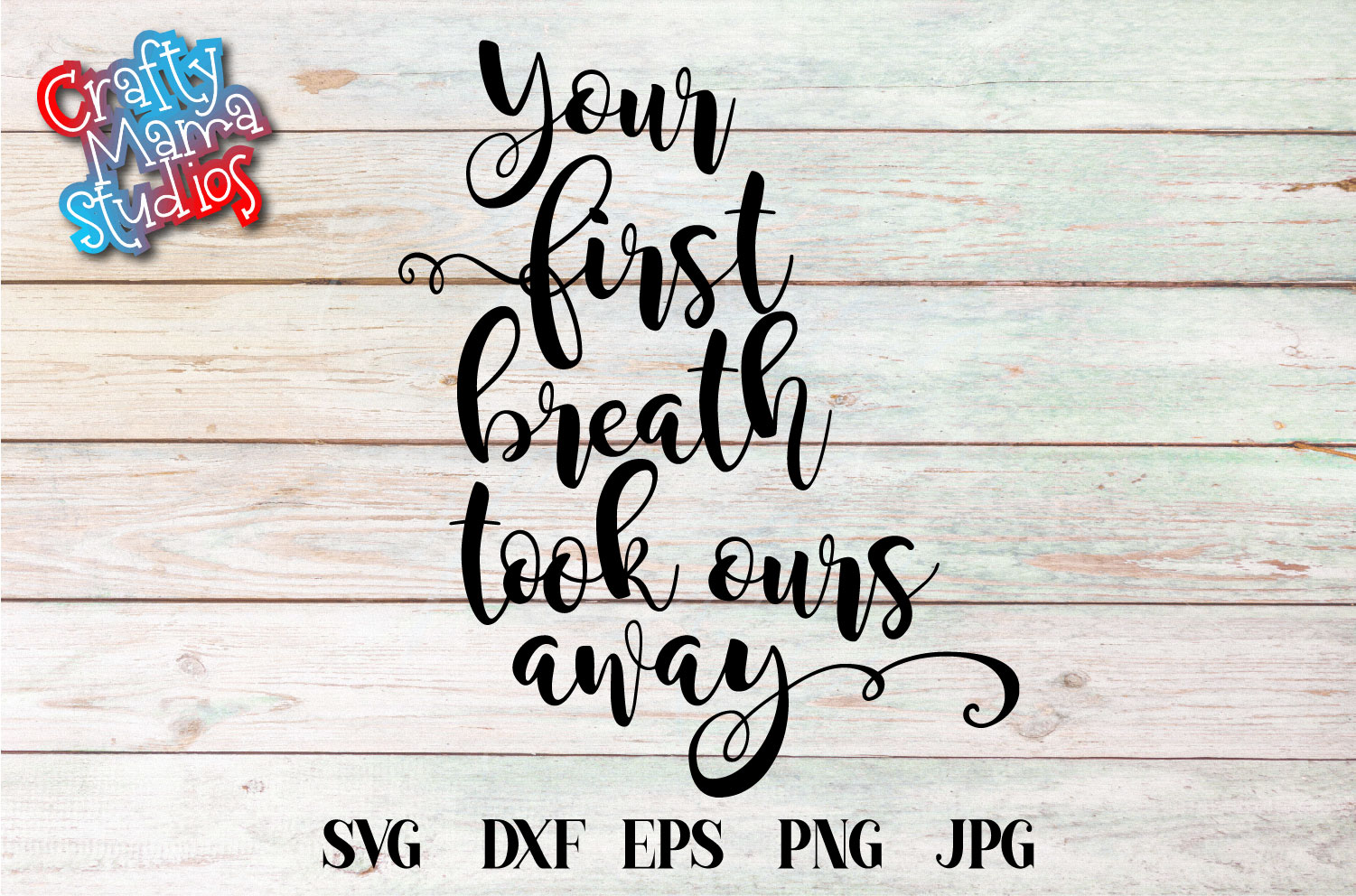 Your First Breath Took Ours Away SVG, New Baby Sublimation example image 2