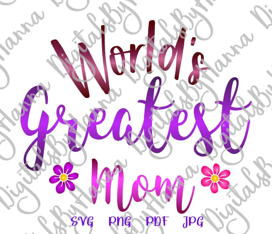 World's Greatest Mom best Mother Ever Print & Cut PNG SVG example image 2