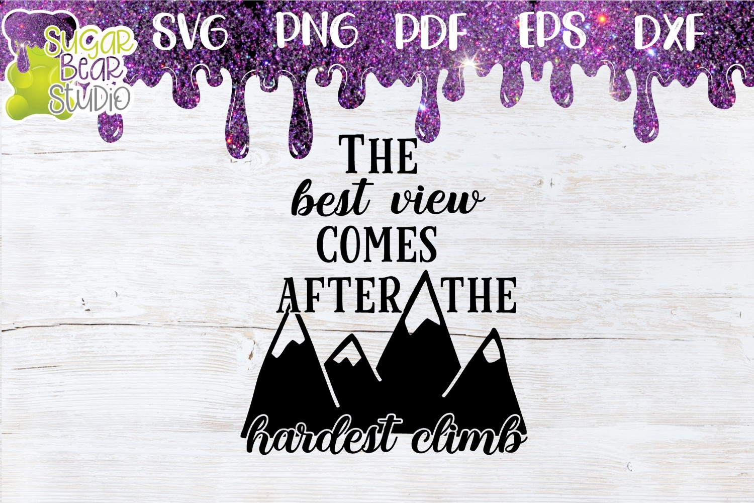 The Best View Comes After The Hardest Climb SVG example image 1