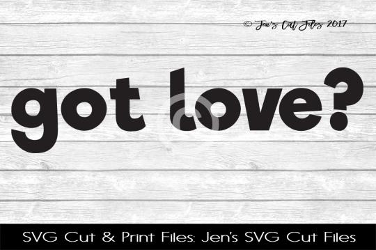 Got Love SVG Cut File example image 1