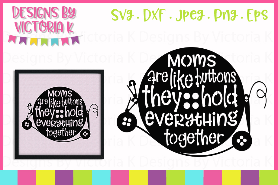 Mothers Day svg, Moms are like buttons, SVG, DXF, PNG example image 1