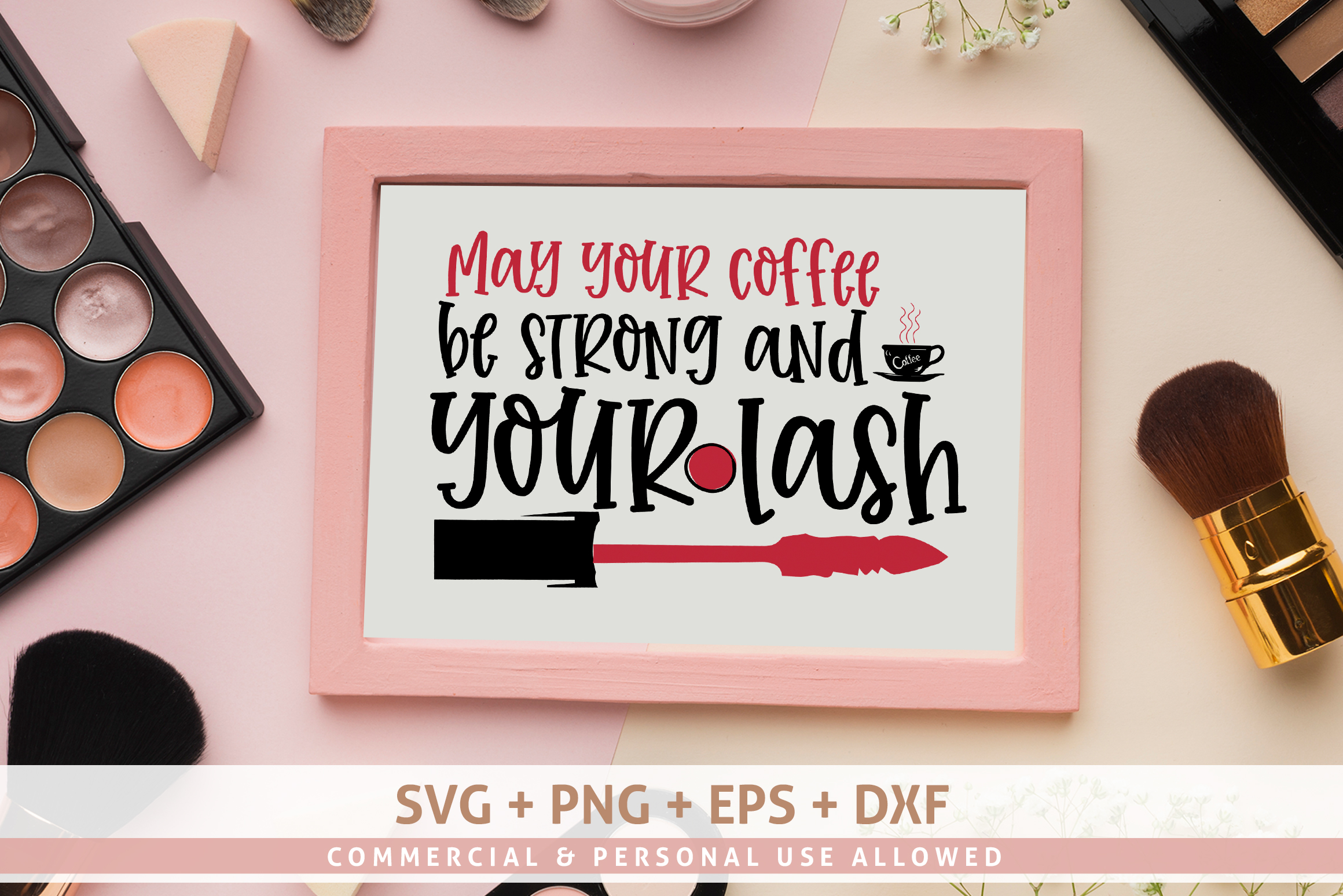 May your coffee be strong and your lash SVG Design example image 1