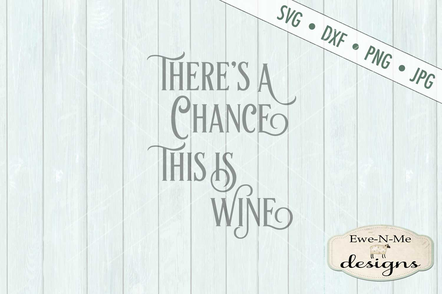 There's A Chance This Is Wine Tumbler Design SVG DXF File example image 2