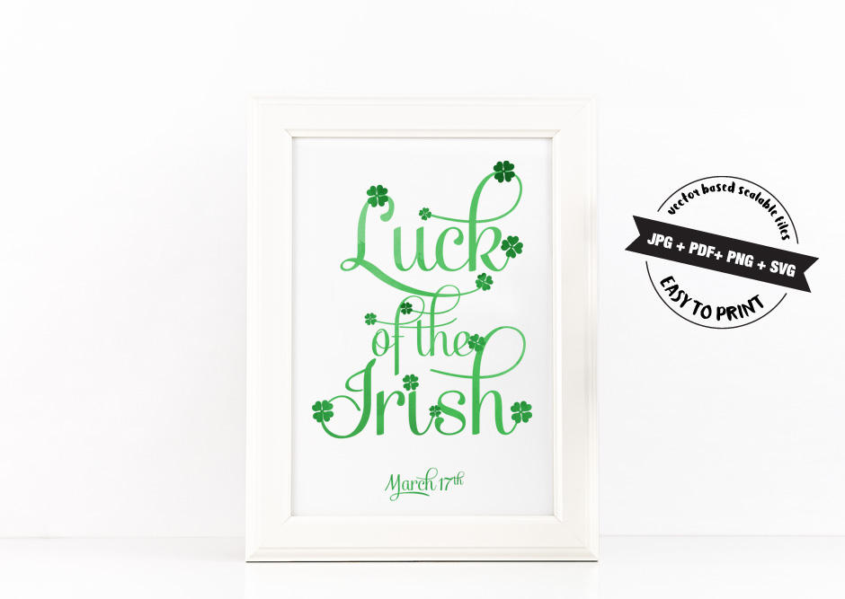 Luck of the Irish Poster to Print Inspirational Quote Green Watercolor + SVG files PDF PNG JPG example image 2