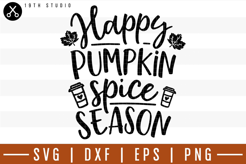 Happy pumpkin spice season SVG  Fall SVG example image 1