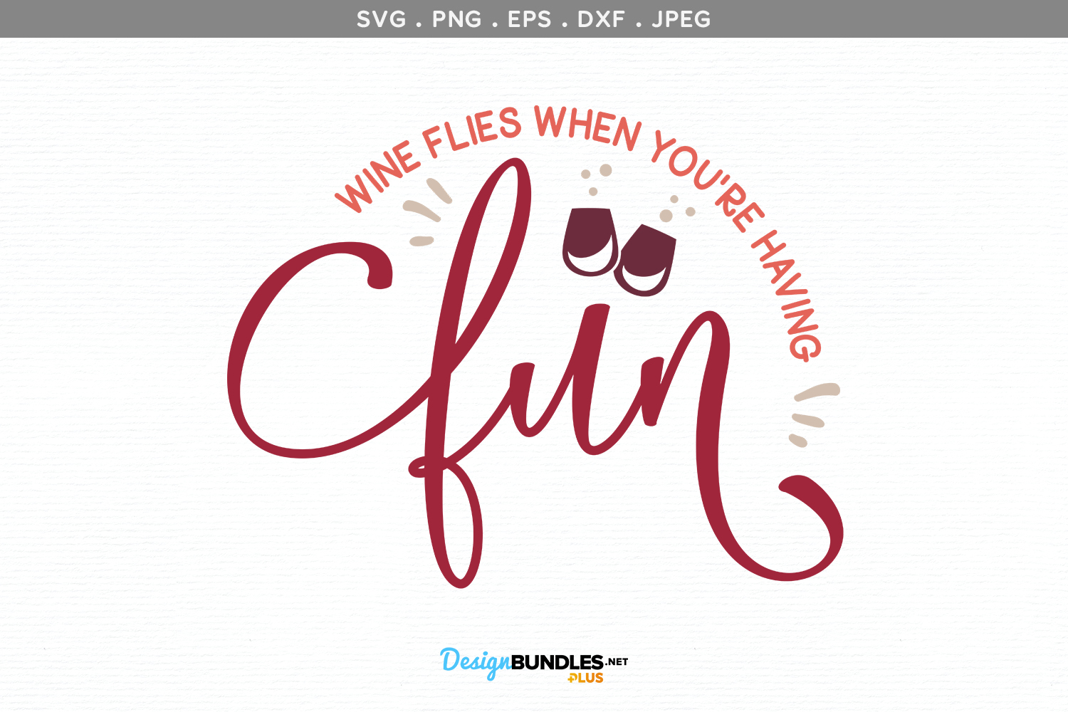 Wine flies when you're having fun SVG example image 2