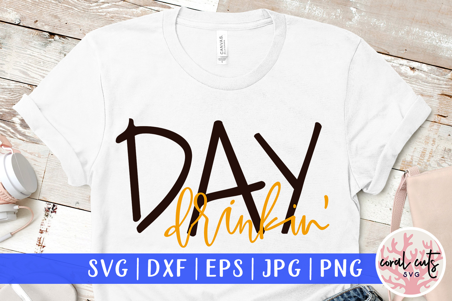Day drinkin - SVG EPS DXF PNG Cutting File example image 1
