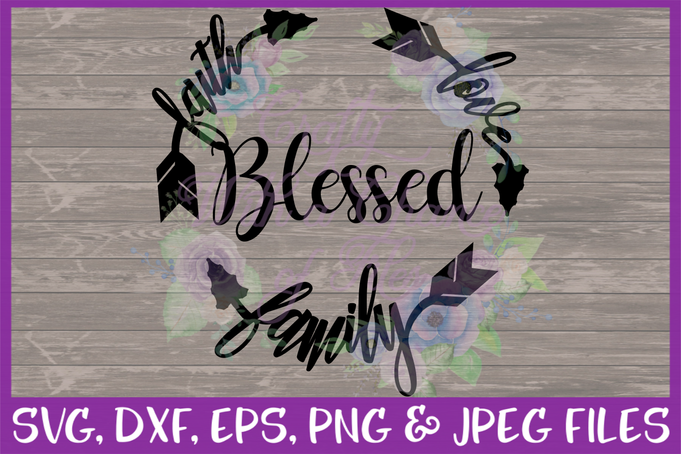 Blessed Faith Love Family SVG - Family Design example image 1