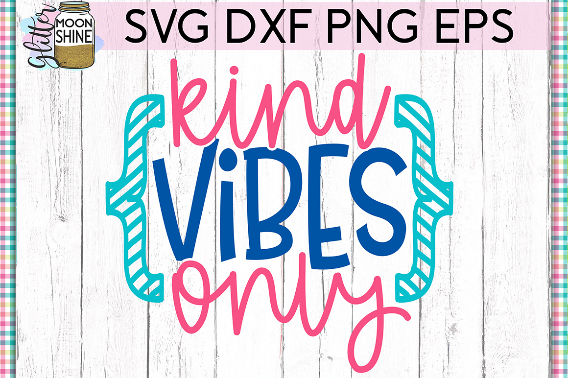 Kind Vibes Only SVG DXF PNG EPS Cutting Files example image 1