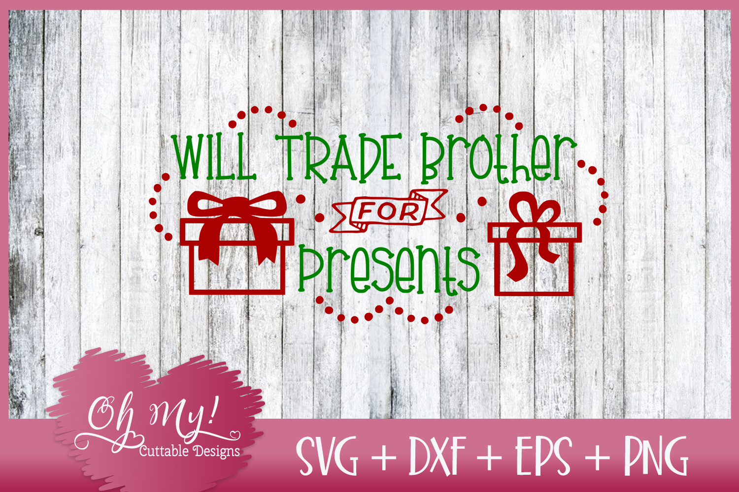 Will Trade Brother for Presents - SVG EPS DXF Cutting File example image 1