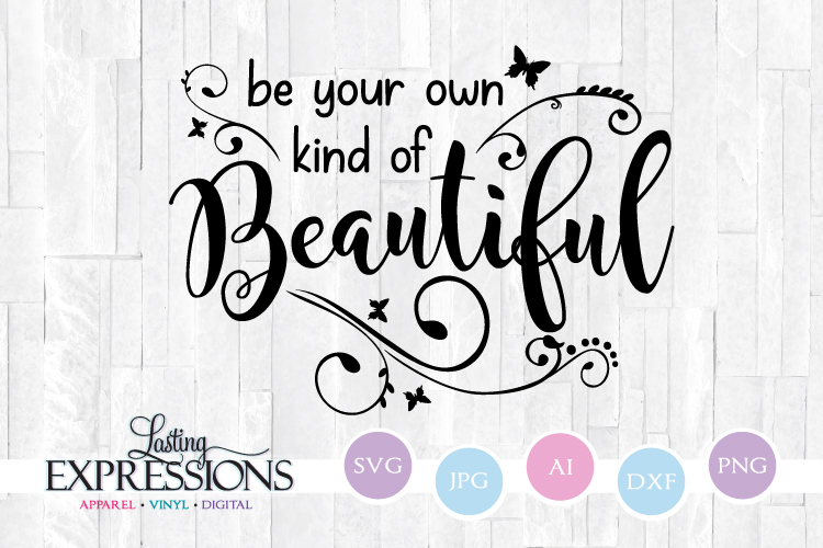 Be your own kind of beautiful // SVG Quote Design example image 1