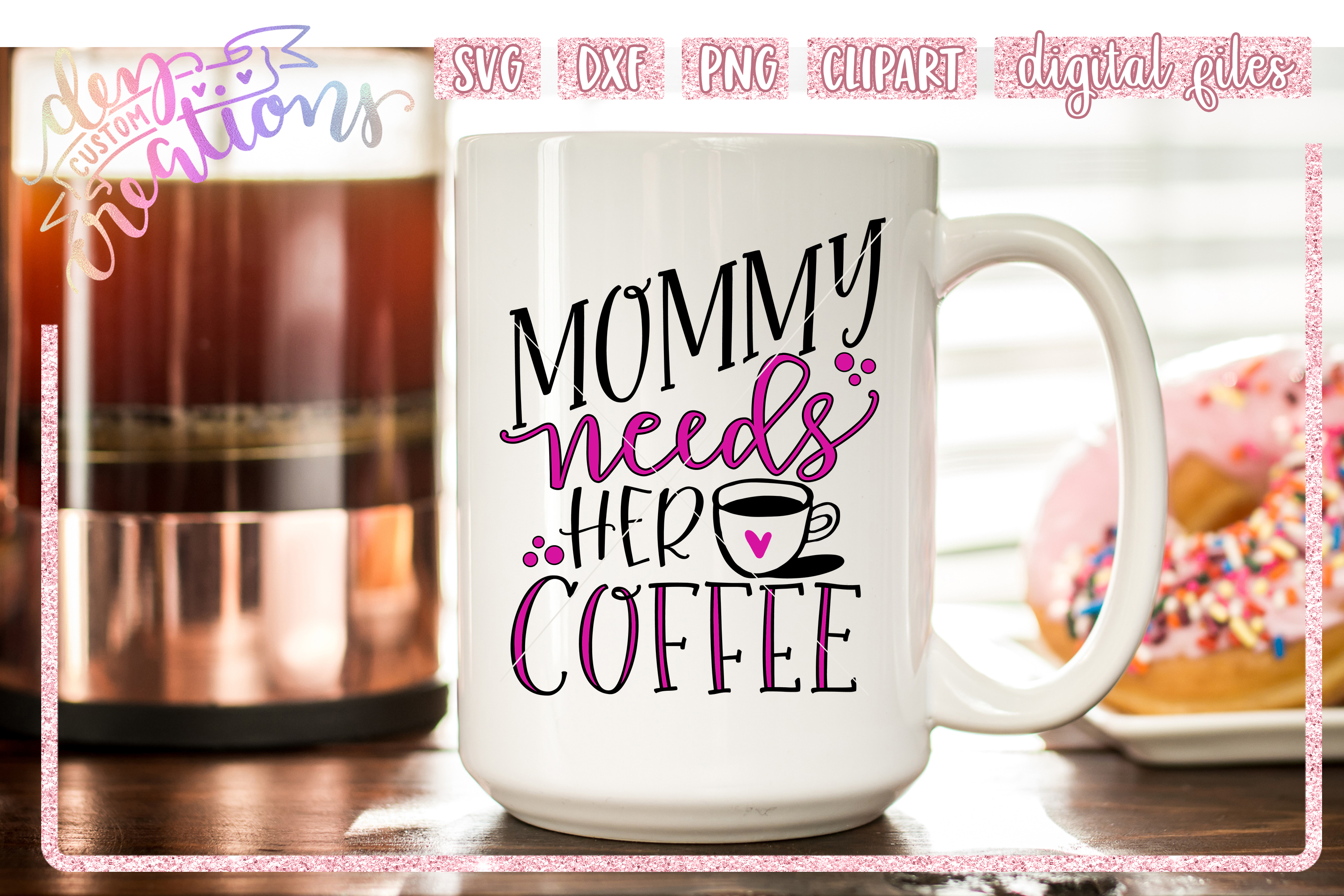 Mommy Needs Her Coffee - SVG DXF PNG File example image 2