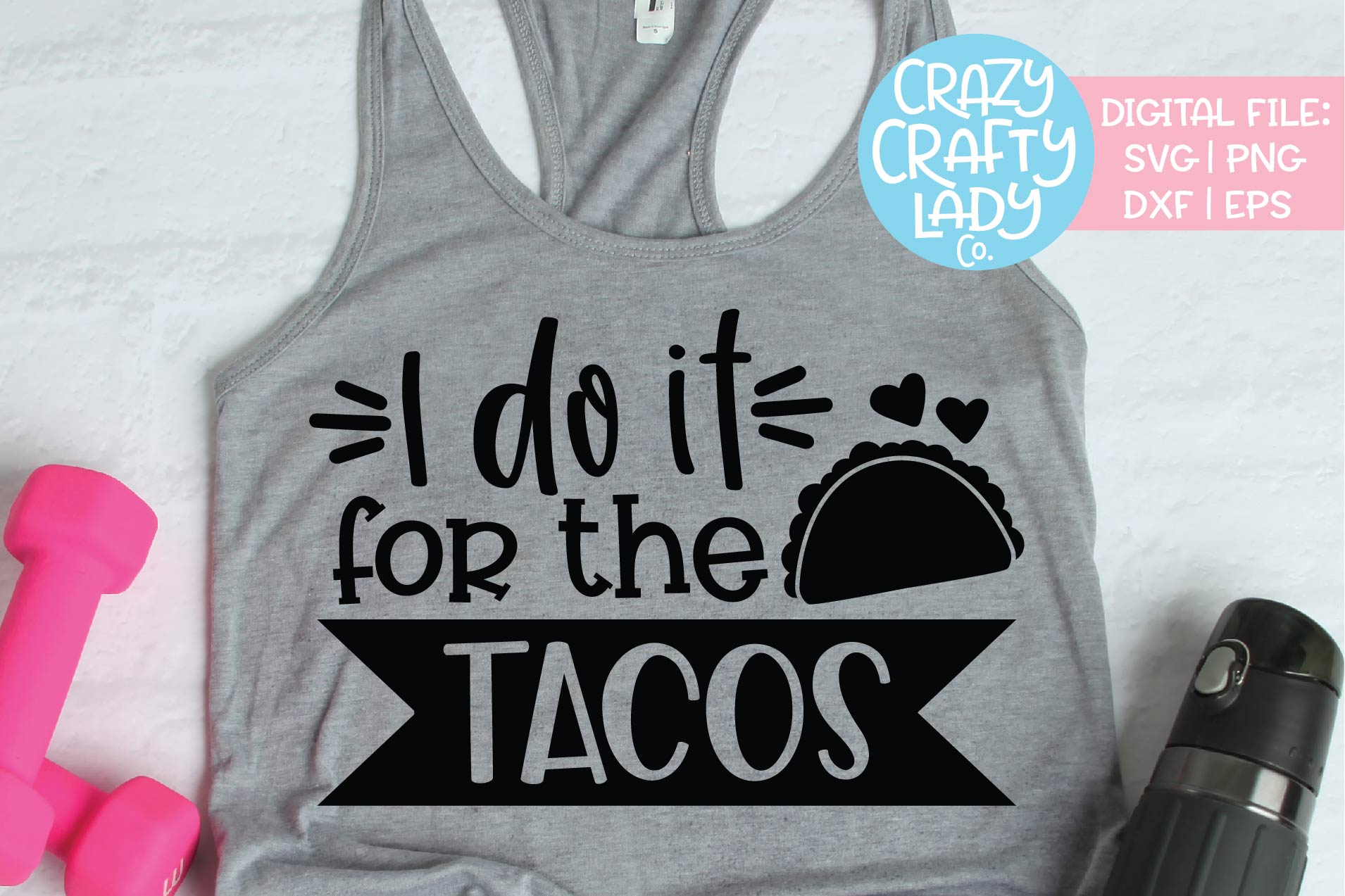 I Do It for the Tacos Workout SVG DXF EPS PNG Cut File example image 1
