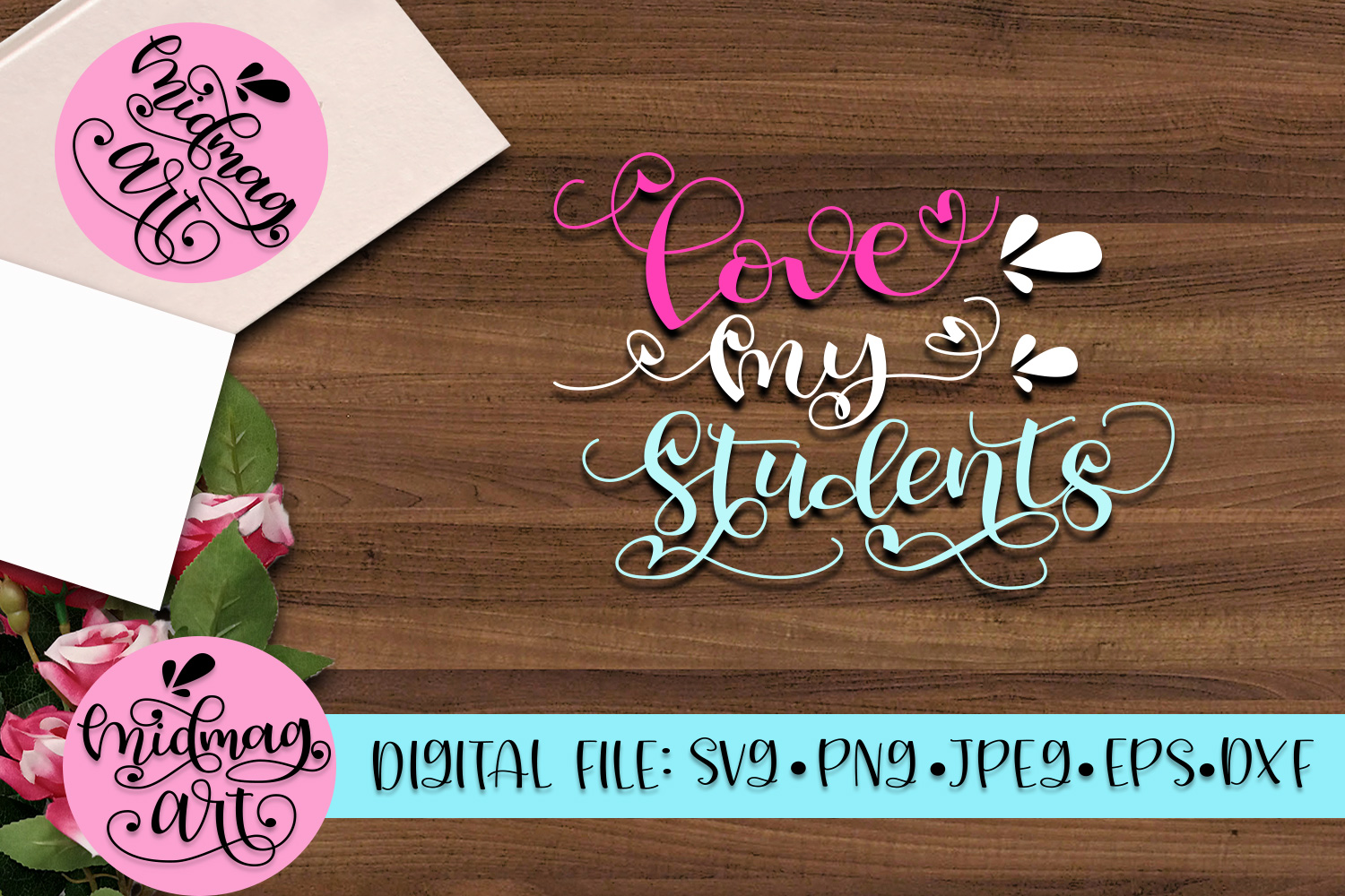 Love my students svg, png, jpeg, eps and png example image 3
