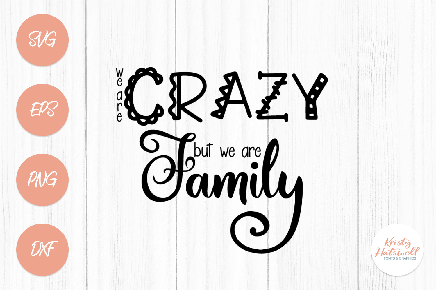We are crazy but we are family SVG cutting file example image 1