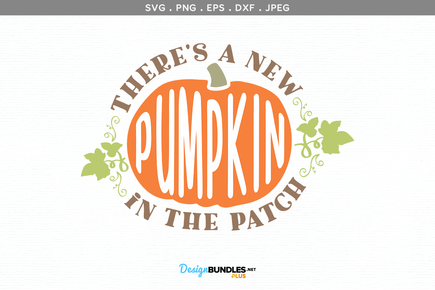 There's a New Pumpkin in the Patch - svg, printable example image 2