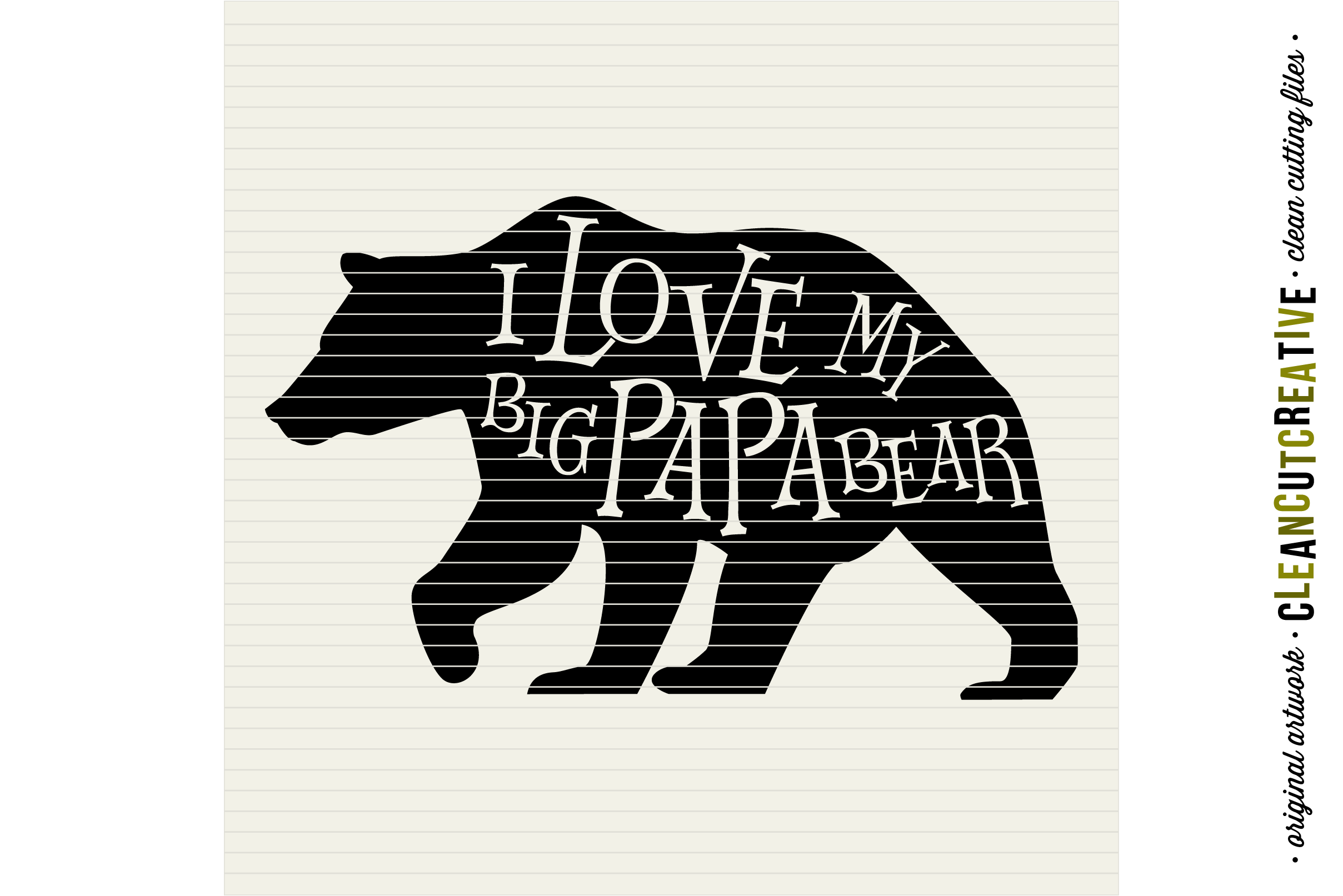 I LOVE MY BIG PAPA BEAR - SVG DXF EPS PNG - Cricut and Silhouette - clean cutting files example image 2
