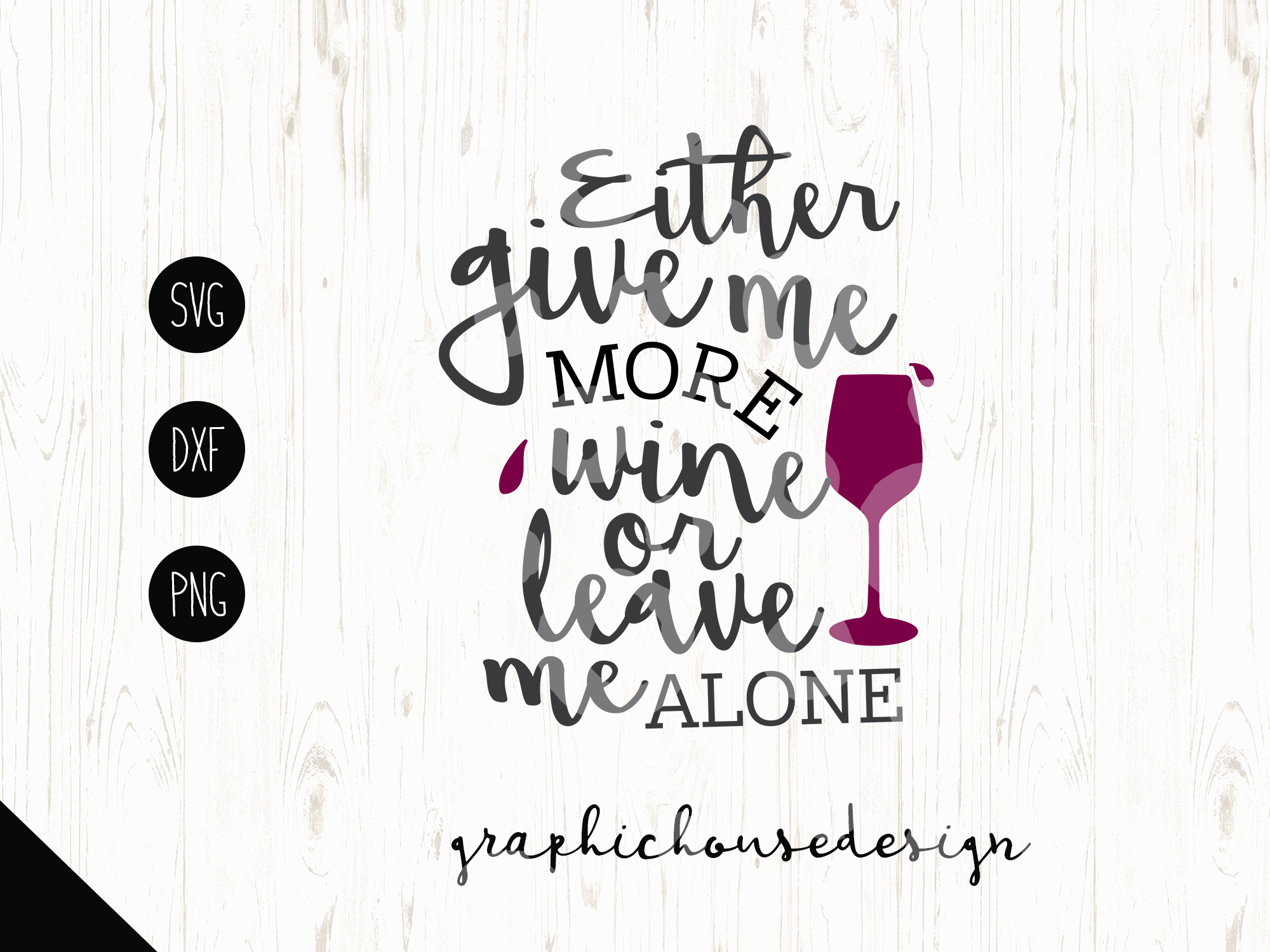 Give me Wine or Leave Me Alone Cutting File (SVG, DXF, PNG) example image 2