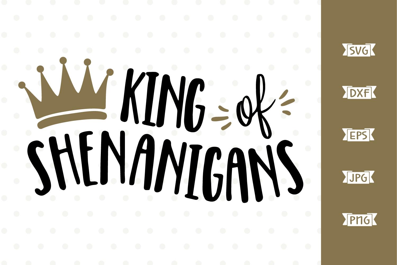 King of Shenanigans SVG file for St Patricks Day example image 1