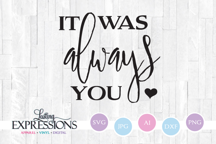 It was always you // Wedding // SVG Quote example image 1
