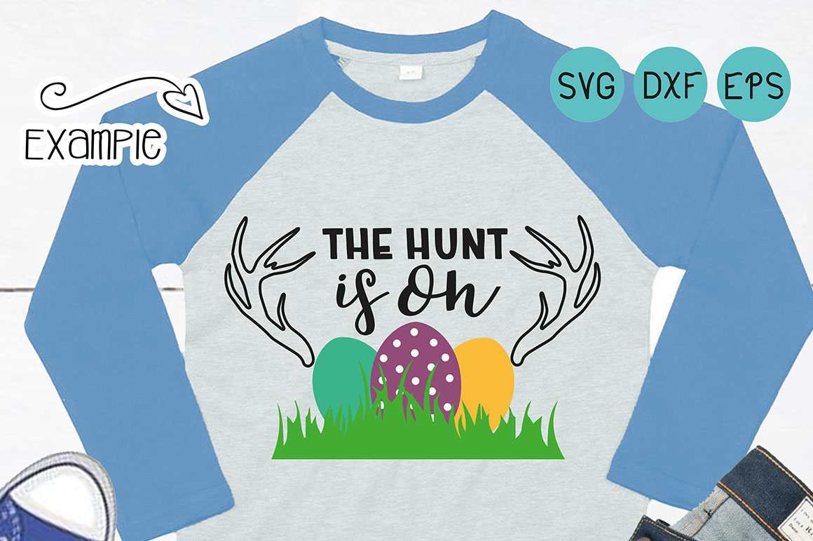 The Hunt is On SVG, Easter svg, It's Hunting Season, Easter egg hunt, first easter svg, My First Hunting Season, cut file silhouette cameo example image 1