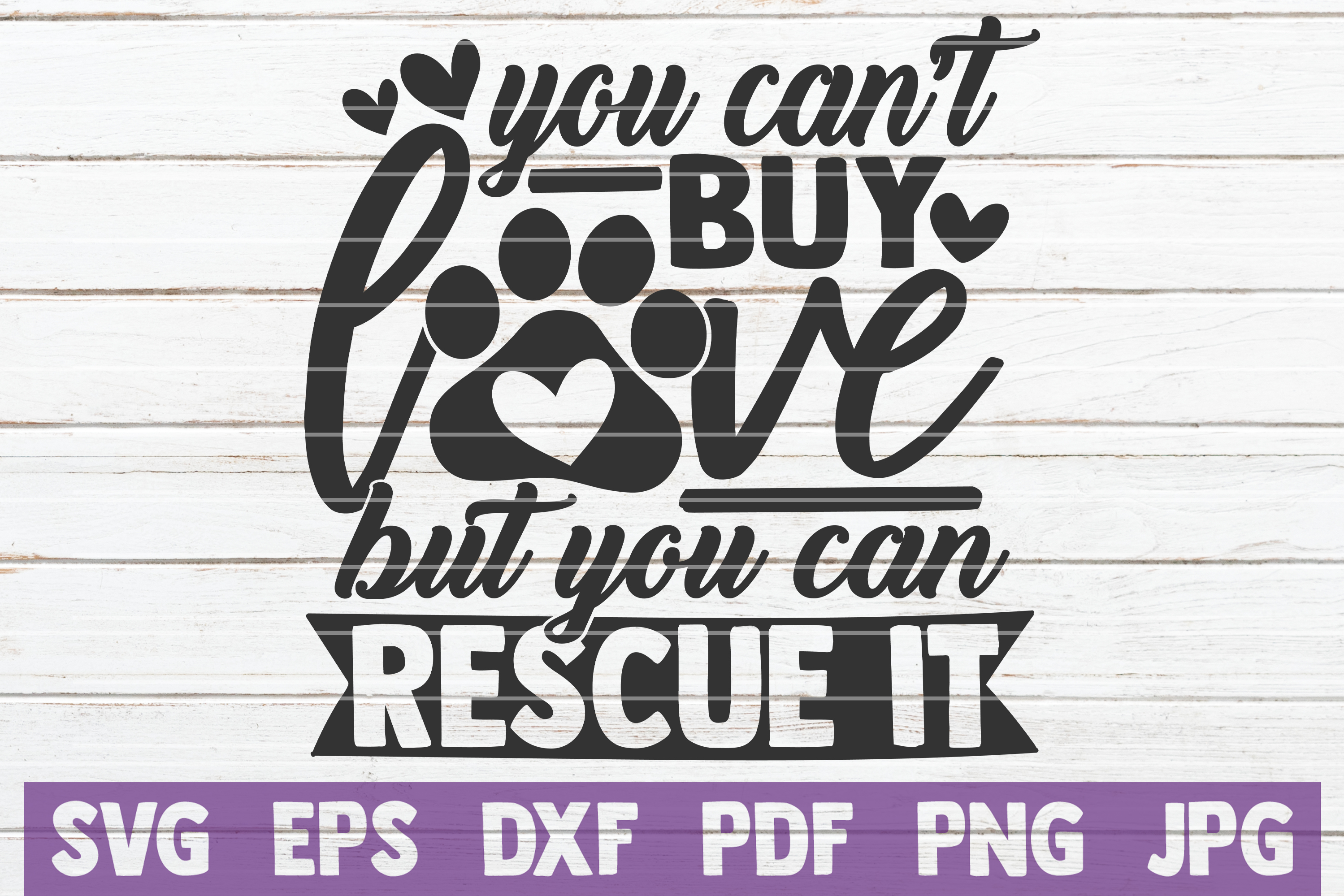 You Can't Buy Love But You Can Rescue It SVG Cut File example image 1