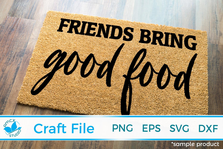 Friends bring good food, Friendly Reminder Front Doormat SVG example image 1