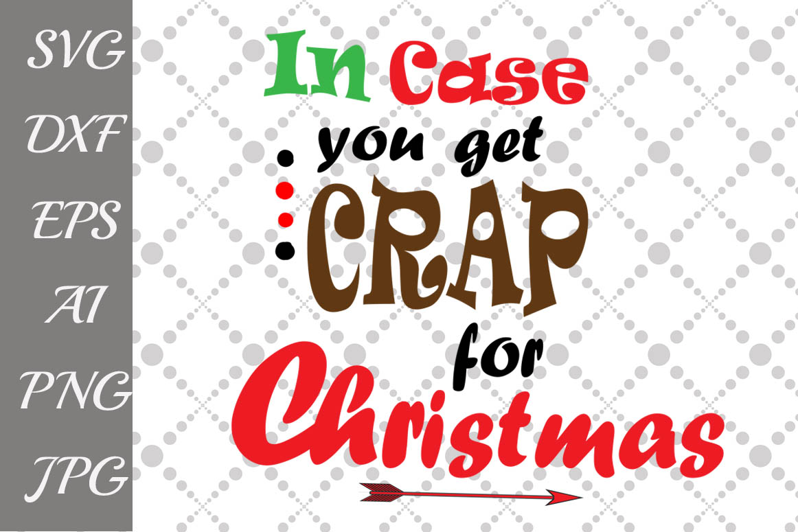 In case you get crap for Christmas Svg example image 1