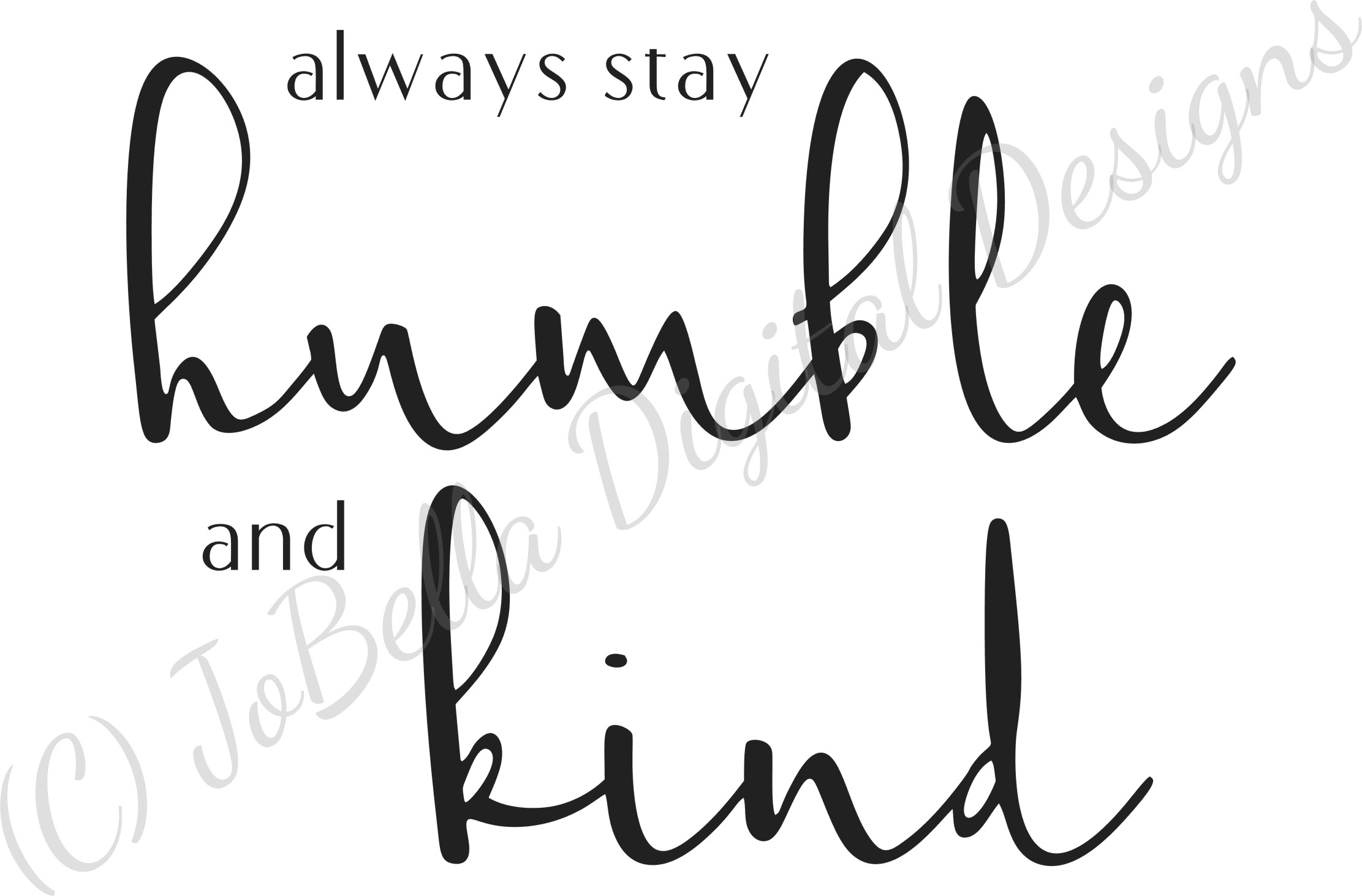 Always Stay Humble and Kind SVG, Sublimation PNG & Printable example image 3