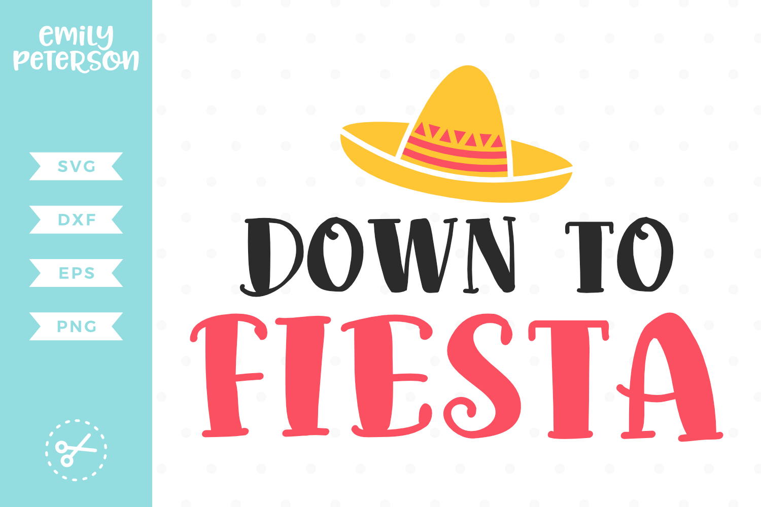 Down to Fiesta SVG DXF EPS PNG example image 1