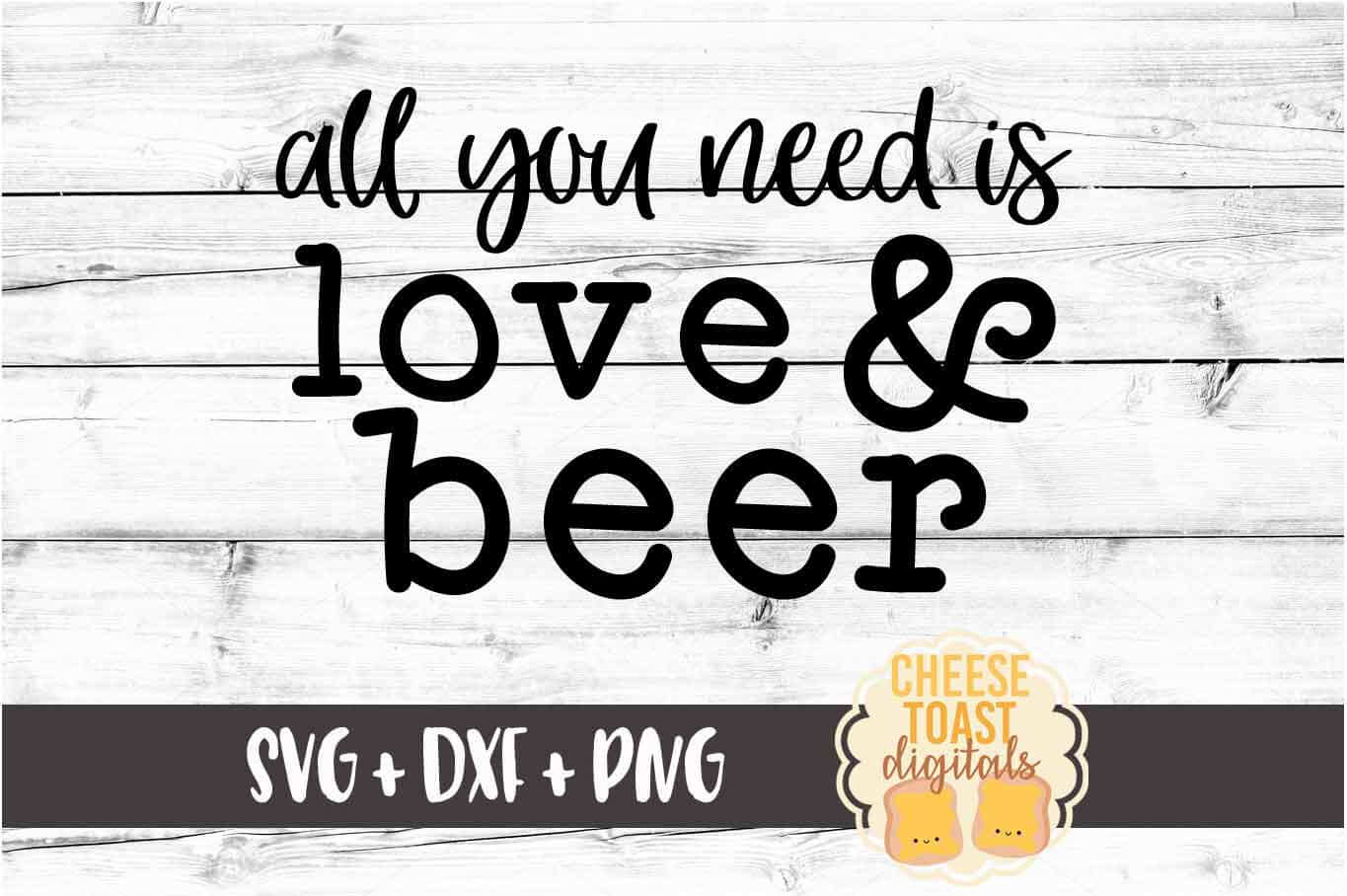 All You Need Is Love & Beer - Beer SVG PNG DXF Files example image 2