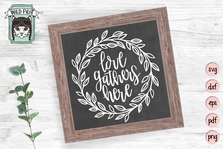 Love Gathers Here SVG, Laurel Leaf Wreath svg, gather svg example image 2