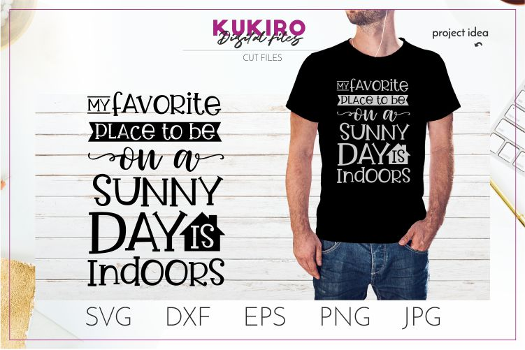 My favorite place to be on a sunny day is indoors SVG example image 1