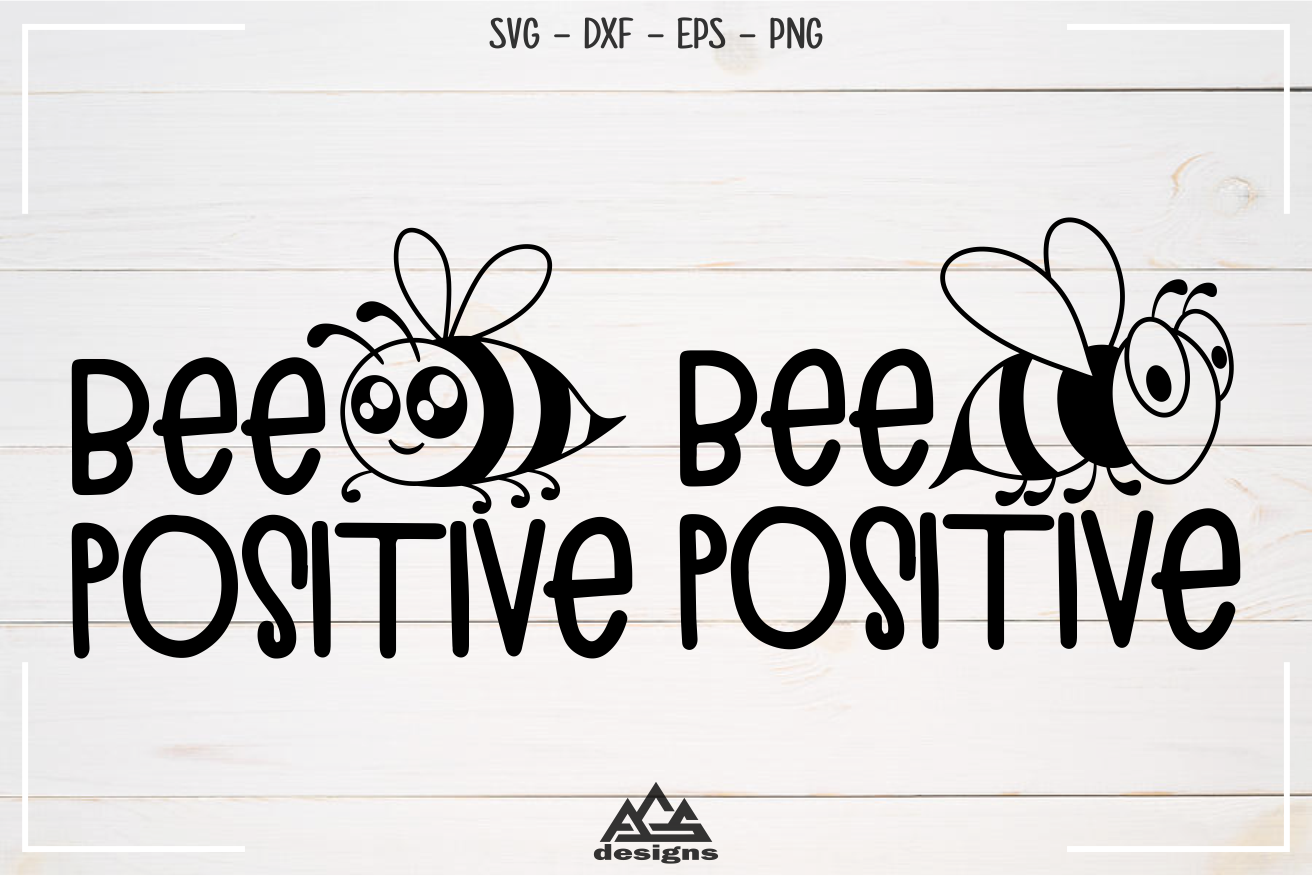 Bee Positive Svg Design example image 1
