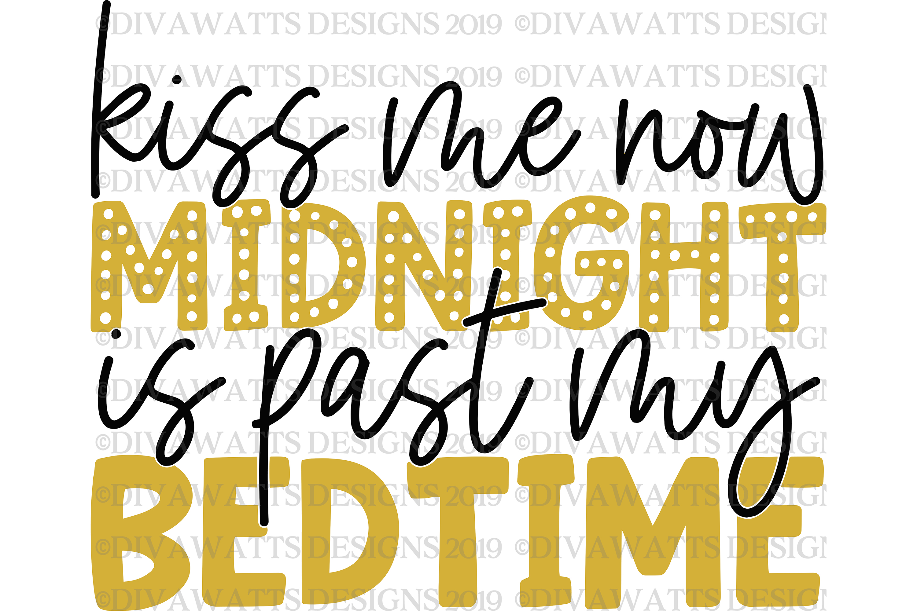 Kiss Me Now Midnight Is Past My Bedtime - New Year's Eve SVG example image 2