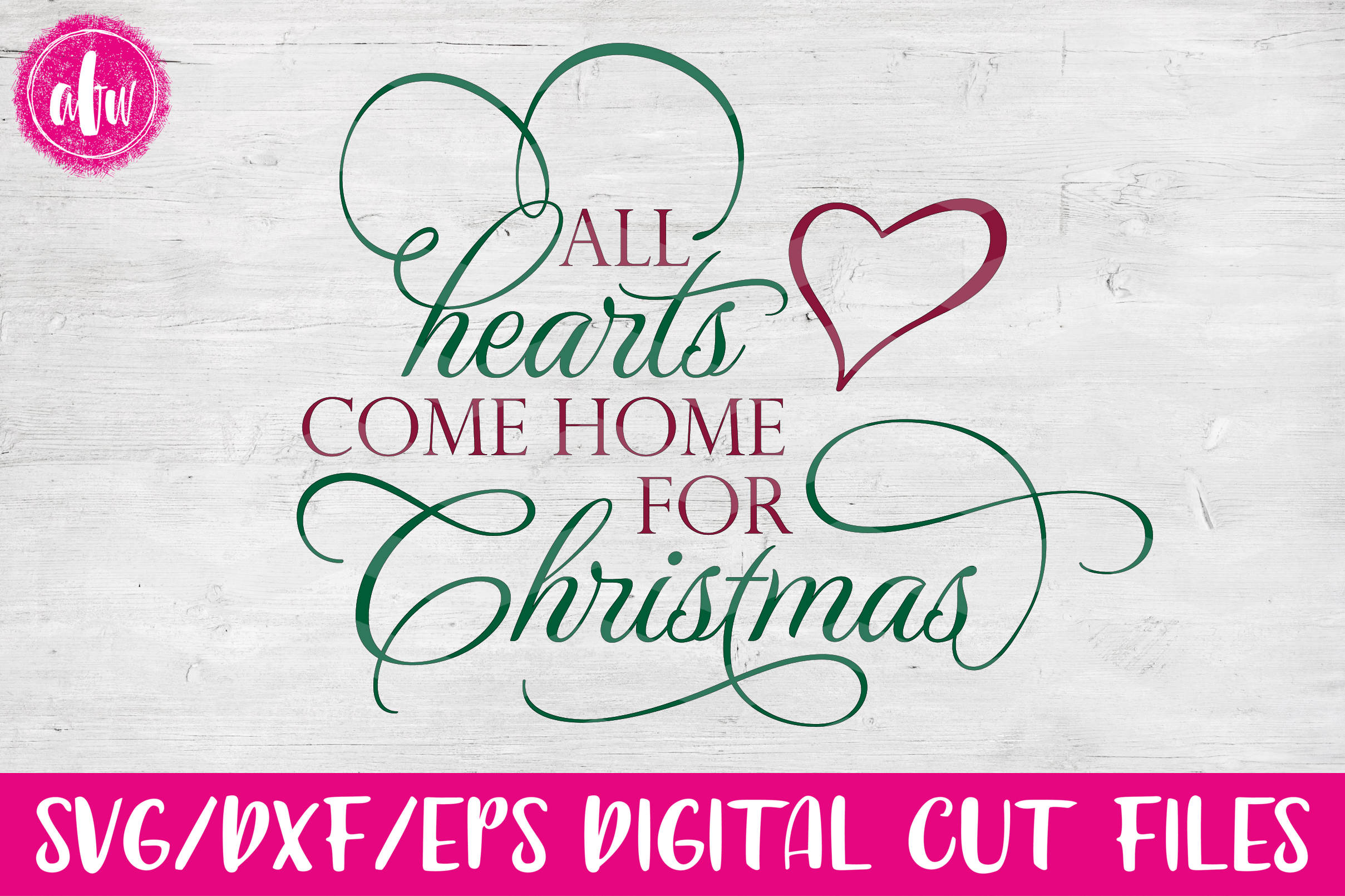All Hearts Come Home for Christmas - SVG, DXF, EPS Cut File example image 1