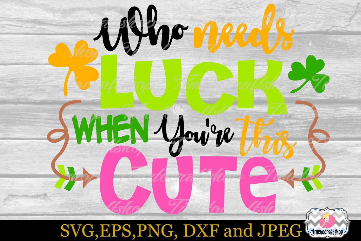 SVG, Dxf, Eps & Png Who needs Luck When You're this Cute example image 2