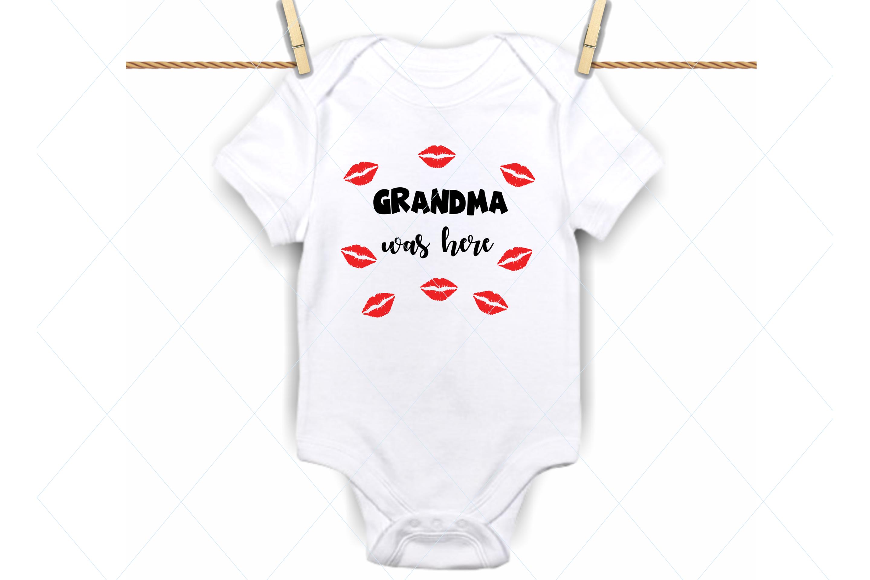 Grandma was here svg, onesie svg file, grandma kisses svg example image 1