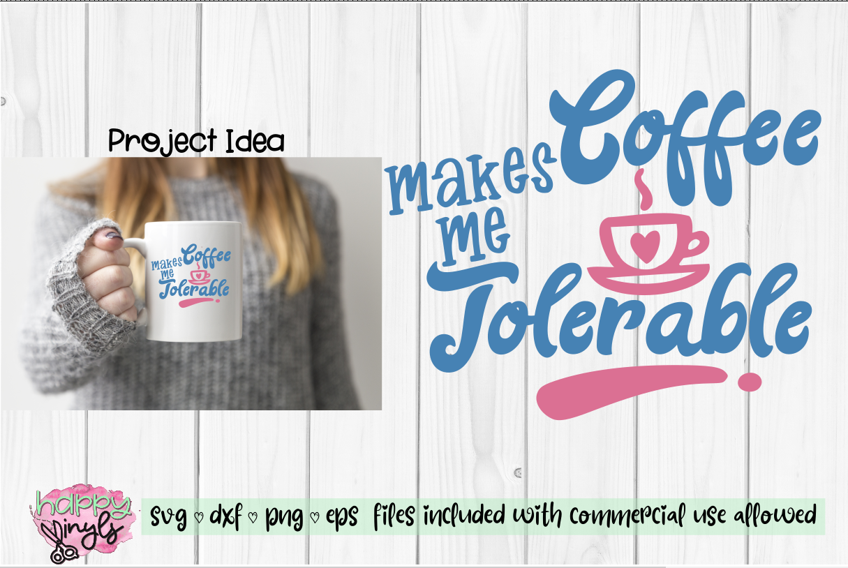 Coffee Makes Me Tolerable - A Coffee SVG example image 1