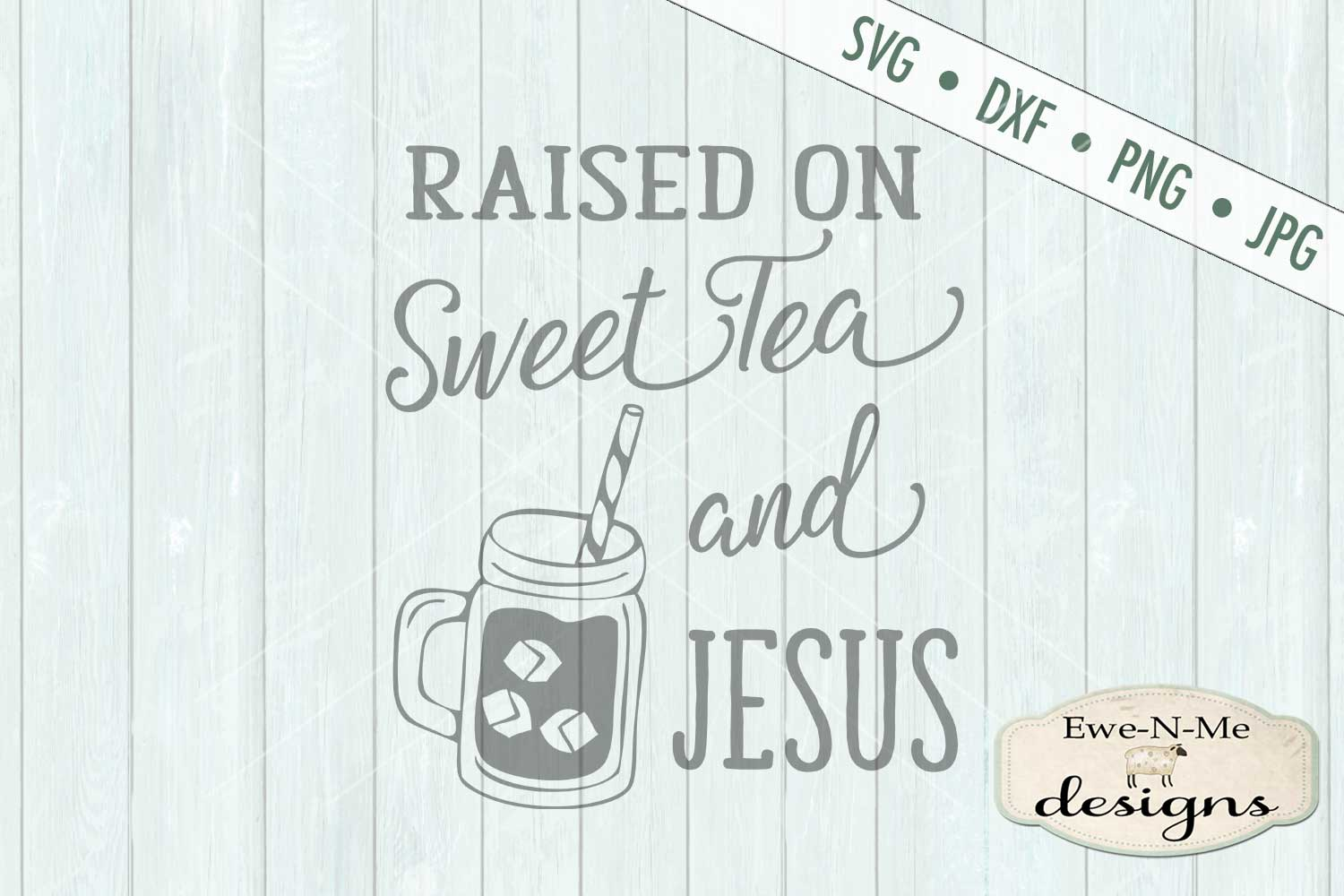 Sweet Tea and Jesus SVG DXF Files example image 2