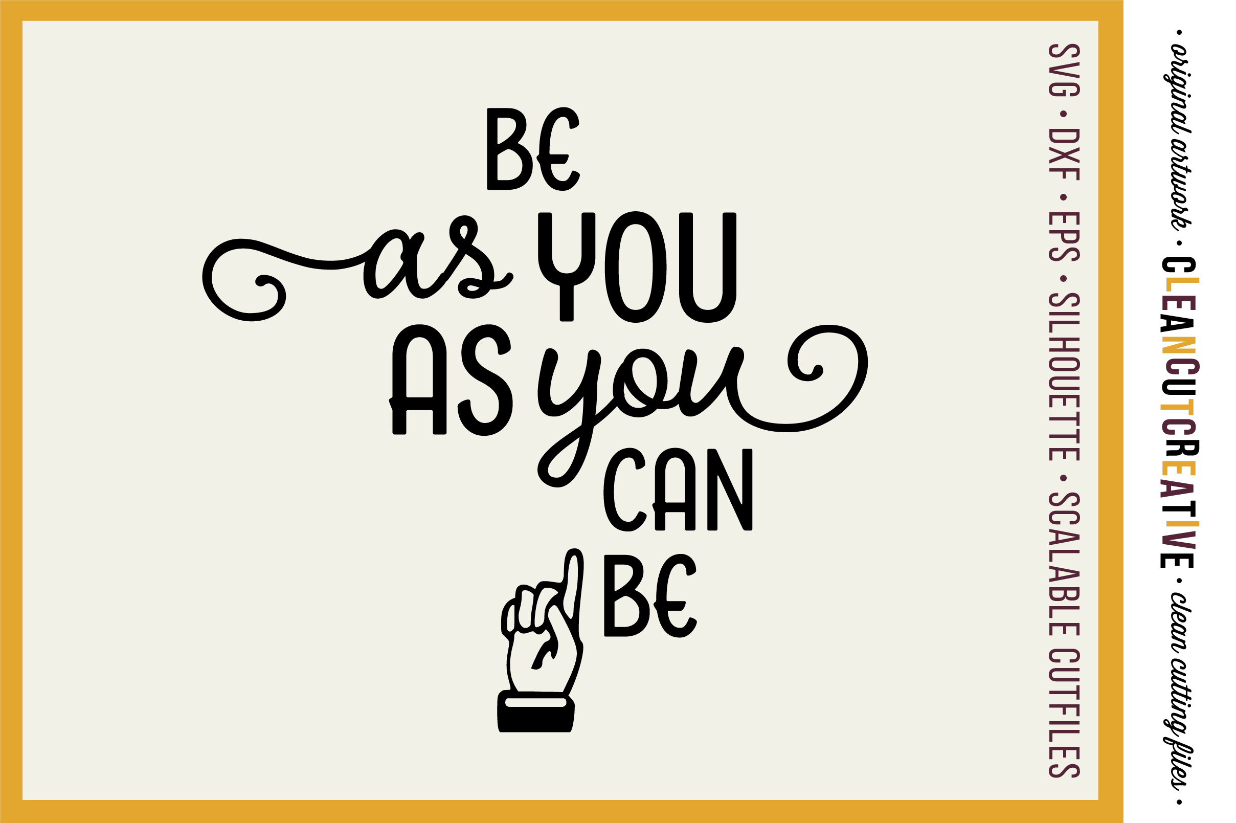 Be as YOU as you can be! - SVG DXF EPS PNG - Cricut & Silhouette - clean cutting files example image 1