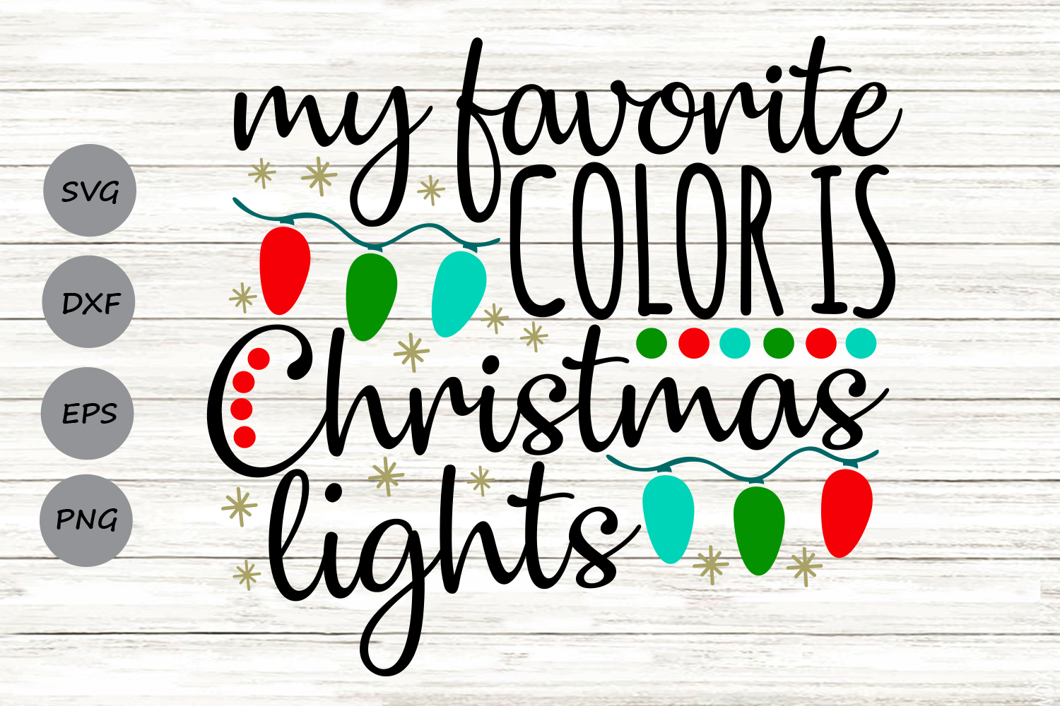 My Favorite Color Is Christmas Lights Svg, Christmas Svg. example image 1