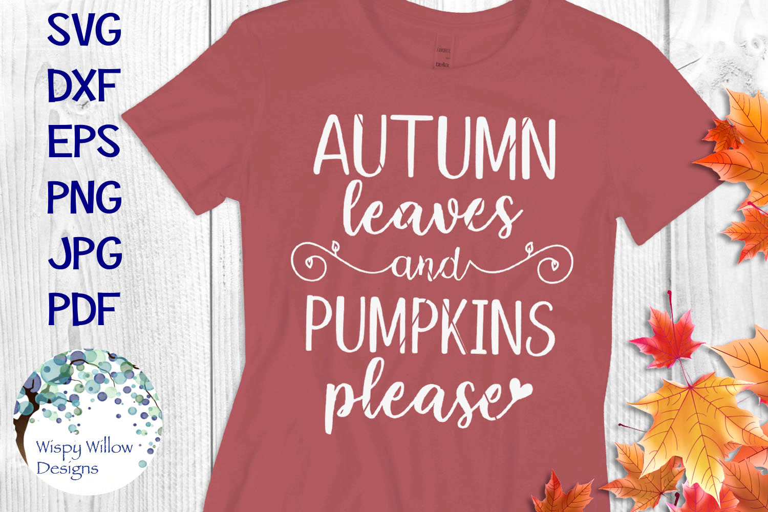 Autumn Leaves and Pumpkins Please | Fall Shirt SVG Cut File example image 1