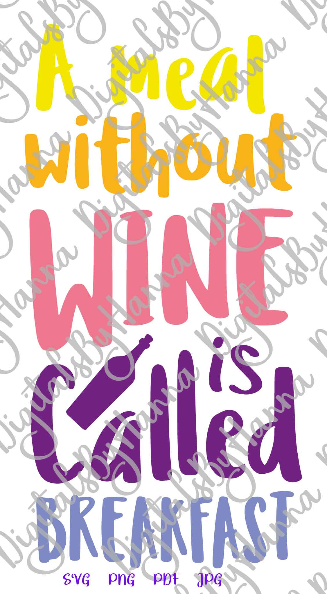 A Meal Without Wine is Called Breakfast Print & Cut PNG SVG example image 4