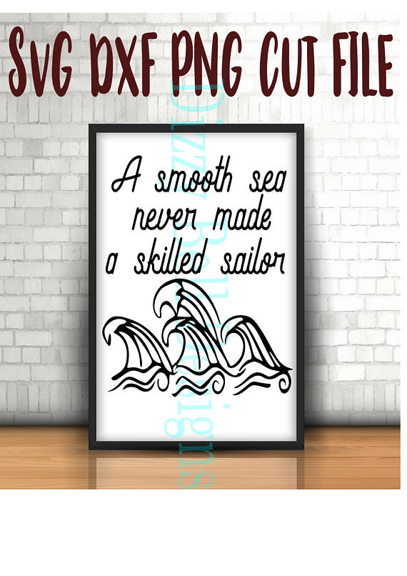 A Smooth Sea Never Made a Skilled Sailor, Digital Instant Download SVG Cut  Files, Navy, US Military, Military family, waves, ocean waves