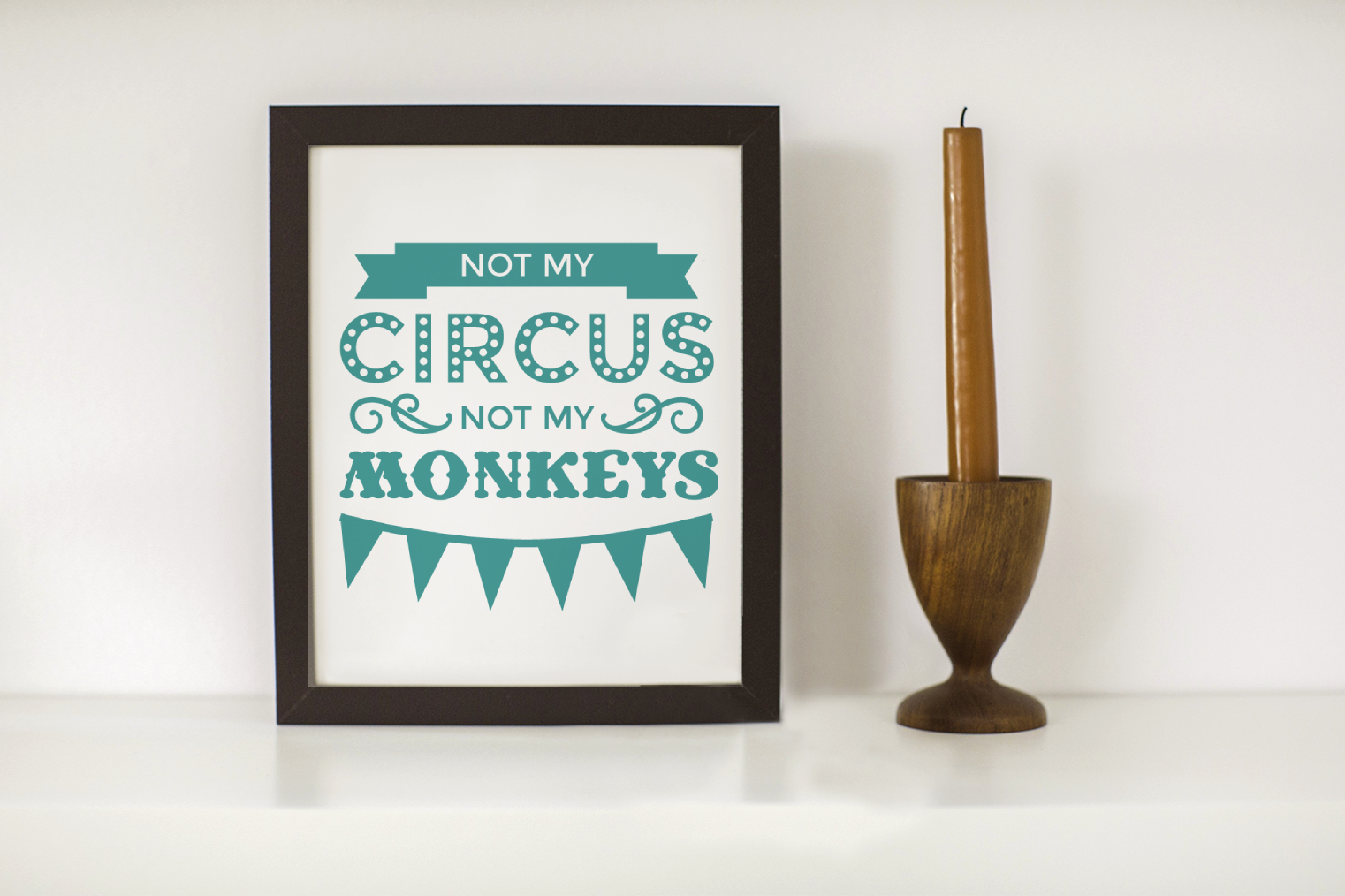 Not My Circus Not My Monkeys SVG File Cutting Template example image 2