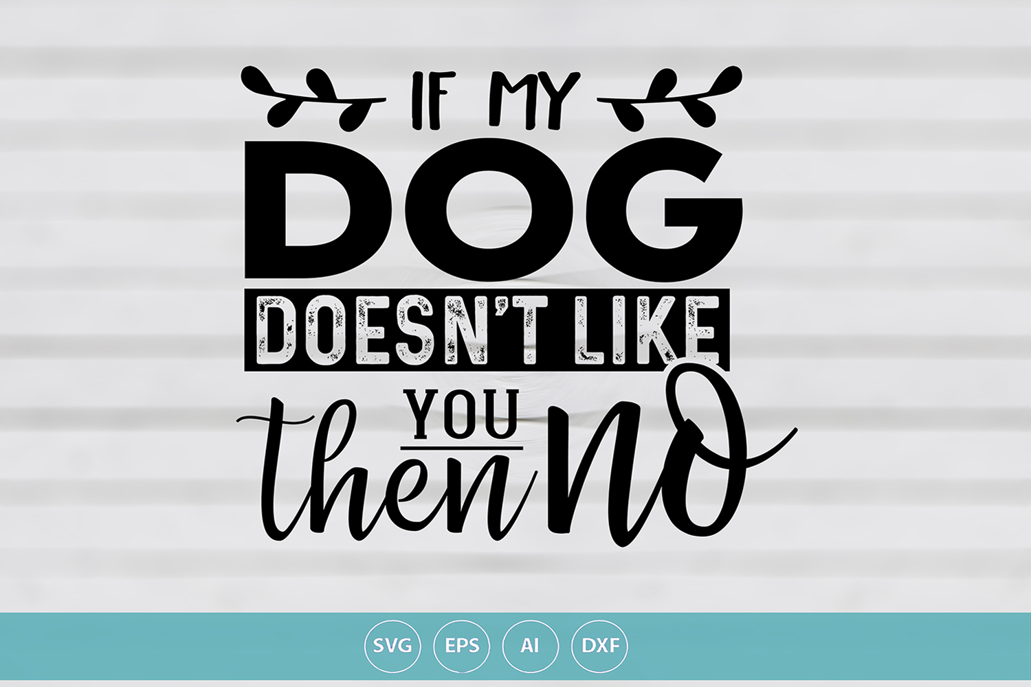 If My Dog Doesn't Like You example image 1