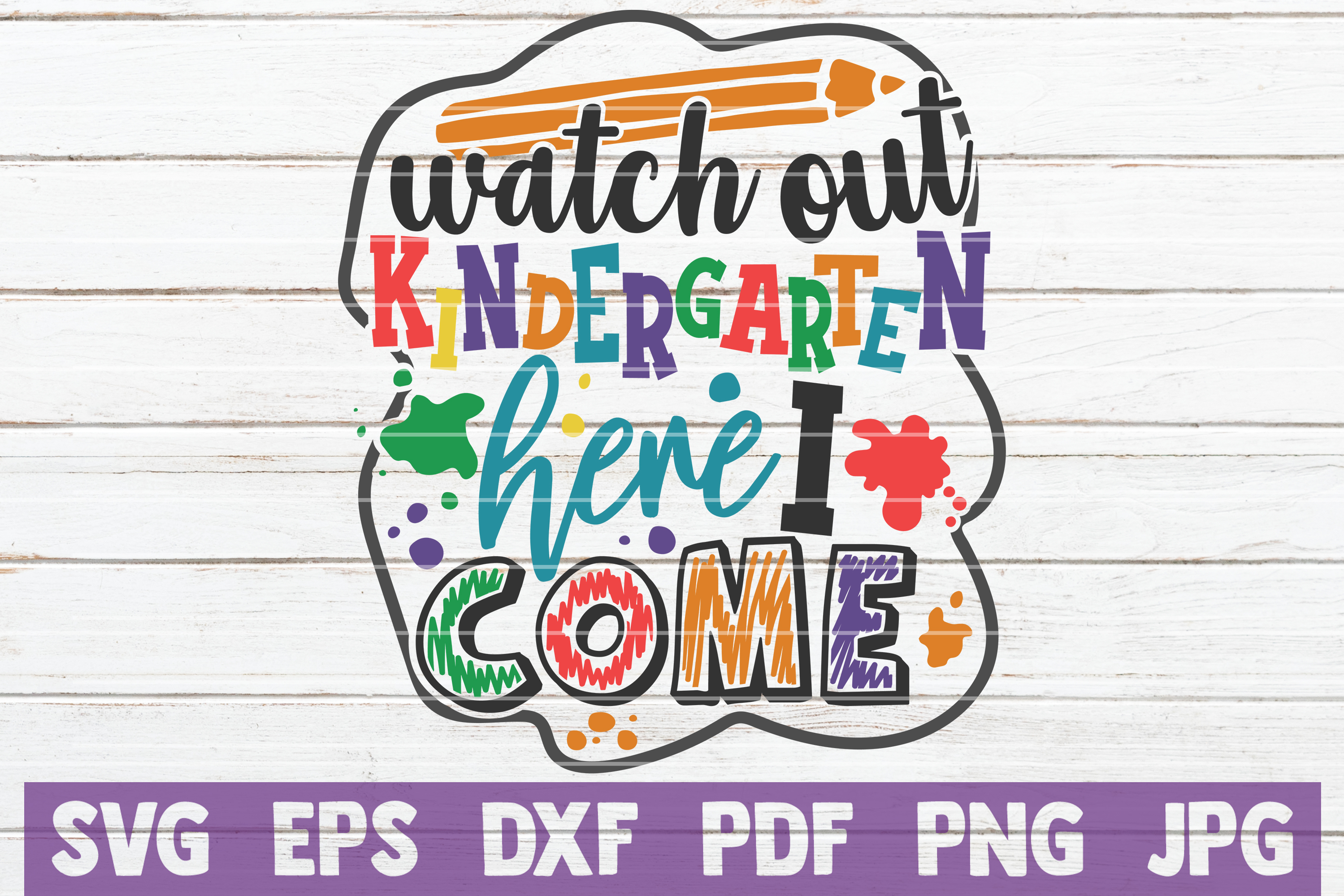 Watch Out Kindergarten Here I Come SVG Cut File example image 1